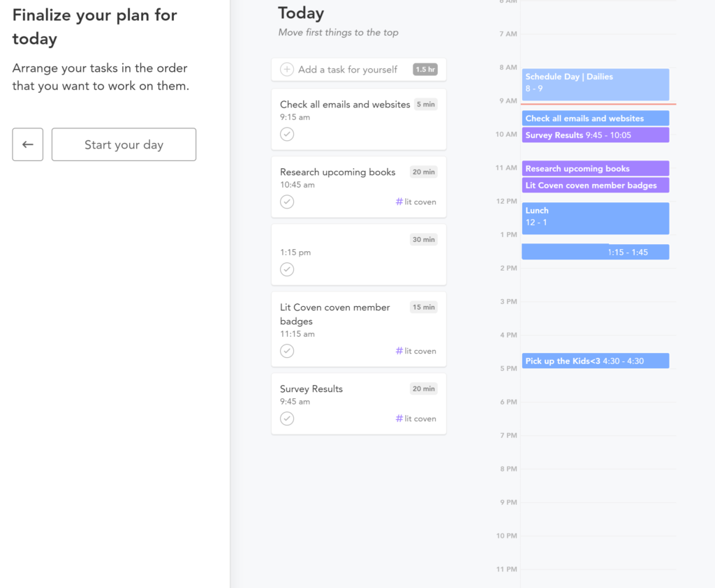 Sunsama finalize your day. Listing the taks for the day and displaying a Google Calendar schedule for the day in order to add tasks to your schedule.